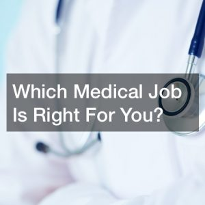 what career should I choose in the medical field